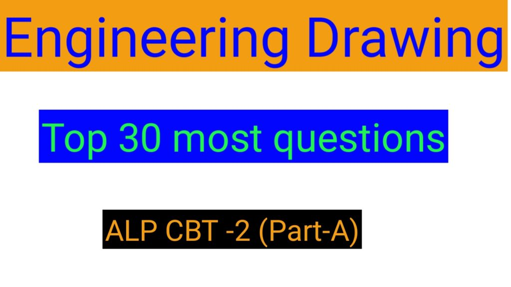 Top question for engineering drawing|| Alp cbt-2 2018|| |